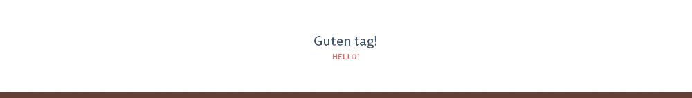 Guten tag! Hello!