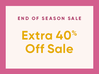 end of season sale  shop an extra 40% off sale