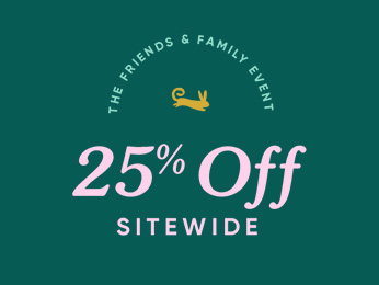 THE FRIENDS & FAMILY EVENT SHOP 25% OFF SITEWIDE