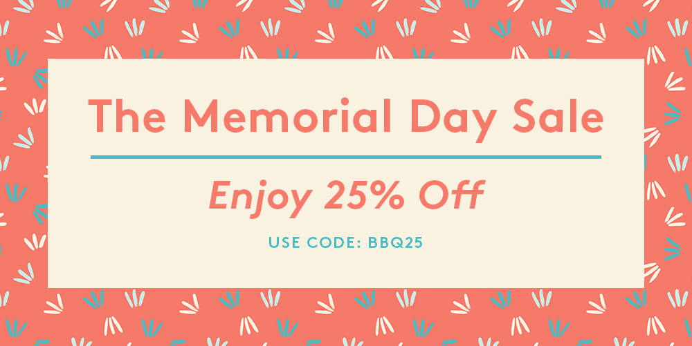 The Memorial Day Sale 25% Off Terrific Tea Styles USE CODE: BBQ25