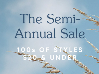 THE SEMI-ANNUAL SALE shop 100S OF STYLES $20 & UNDER