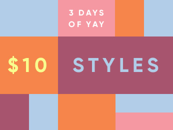 3 days of yay  shop $10 Styles