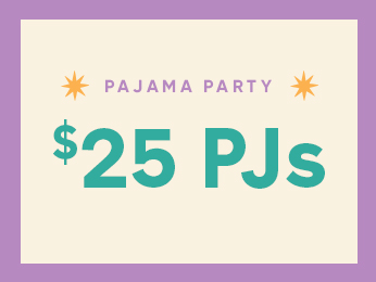 pajama party $25 Pajamas